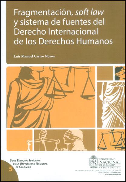 Fragmentación, soft law y sistema de fuentes del Derecho Internacional de los Derechos Humanos