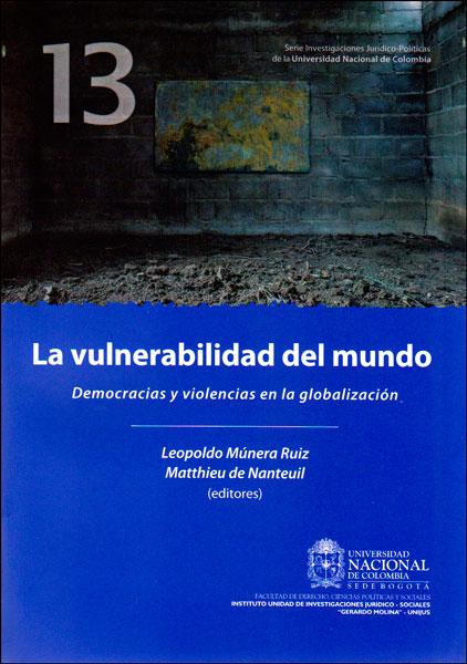 La vulnerabilidad del mundo. Democracias y violencias en la globalización
