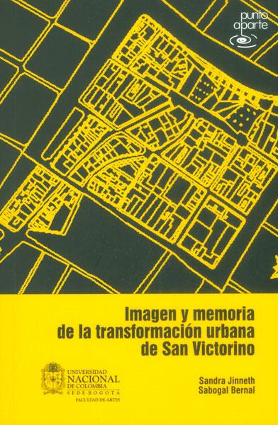 Imagen y memoria de la transformación urbana de San Victorino