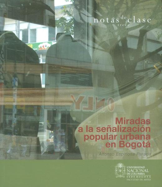 Miradas a la señalización popular urbana en Bogotá