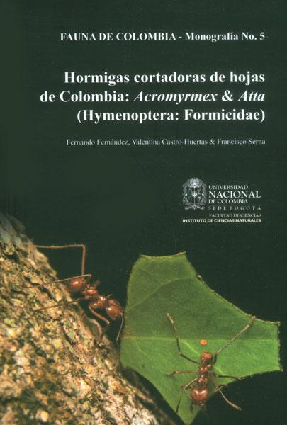 Hormigas cortadoras de hojas de Colombia: Acromyrmex & Atta (Hymenoptera: Formicidae)