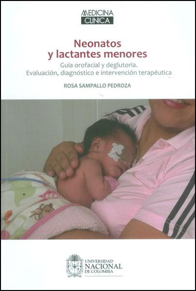 Neonatos y lactantes menores. Guía orofacial y deglutoria: evaluación, diagnóstico e intervención terapéutica