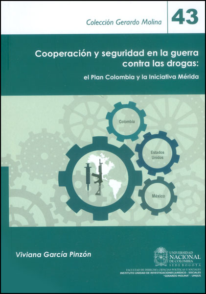 Cooperación y seguridad en la guerra contra las drogas: el plan Colombia y la iniciativa Mérida