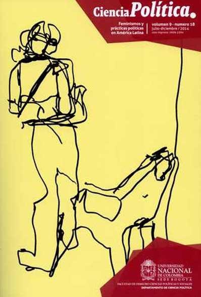 Revista Ciencia política Volumen 9 Numero 18. Feminismos y prácticas políticas en América Latina