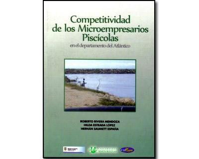 Competitividad de los microempresarios piscícolas. En el departamento del Atlántico