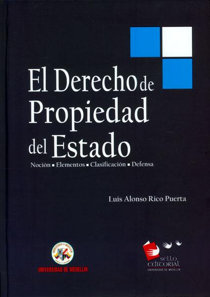 El derecho de propiedad del estado: noción, elementos, clasificación, defensa