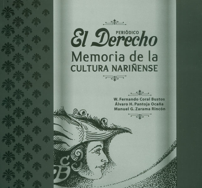 Periódico El Derecho. Memoria de la cultura nariñense