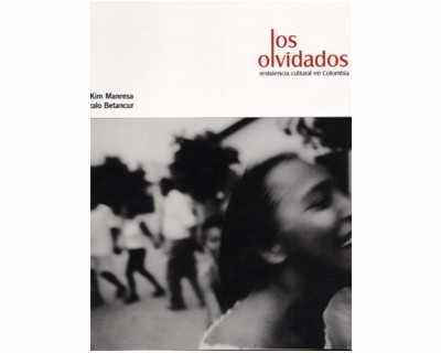 Los Olvidados. Resistencia cultural en Colombia (CD incluido)