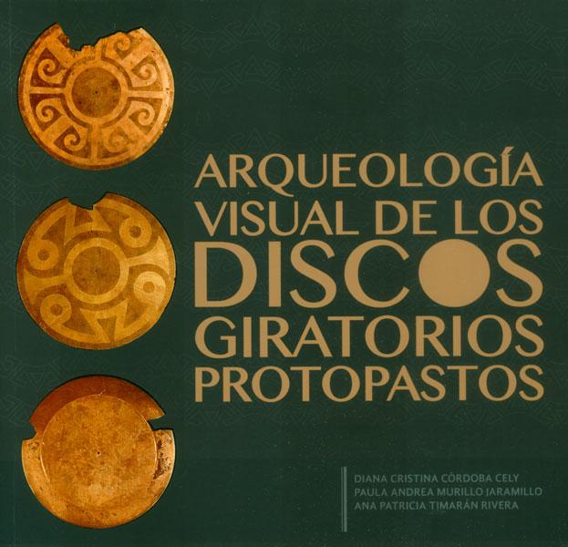 Arqueología visual de los discos giratorios protopastos