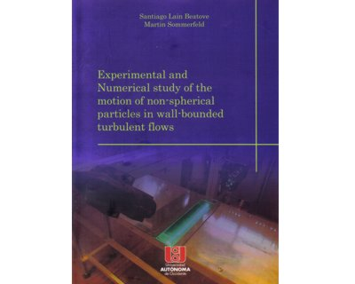 Experimental and numerical study of the motion of non-spherical particles in wall-bounded turbulent flows