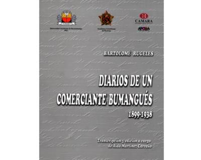 Diarios de un comerciante bumangués 1899-1938. Bartolomé Rugeles