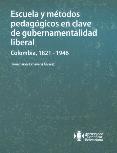 Escuela y métodos pedagógicos en clave de gubernamentalidad liberal