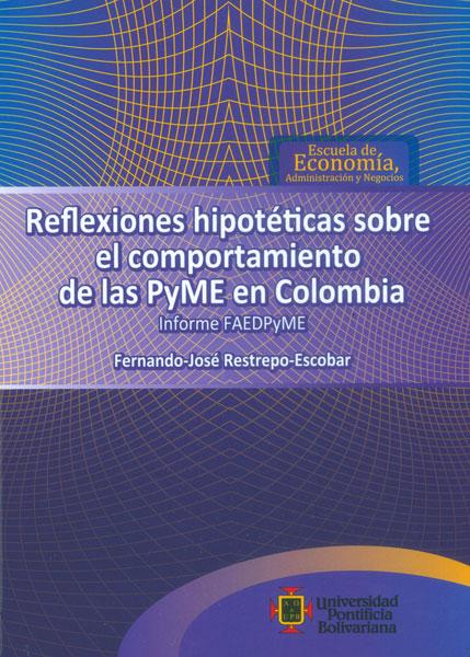 Reflexiones hipoteticas sobre el comportamiento de las Pyme en Colombia