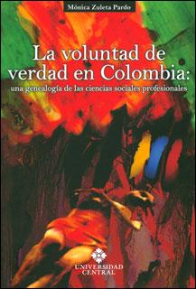 La voluntad de verdad en Colombia: una genealogía de las ciencias sociales profesionales