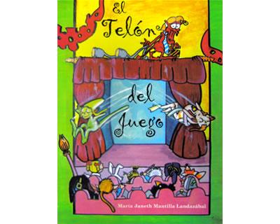 El telón del juego. Orientaciones para hacer del teatro infantil un juego en la escuela