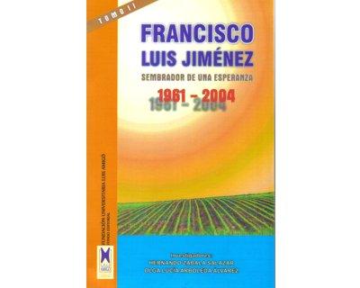 Sembrador de una esperanza: Francisco Luis Jiménez. 1961–2004. Tomo II