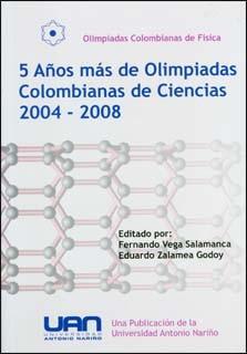 5 años más de Olimpiadas Colombianas de Ciencias 2004-2008