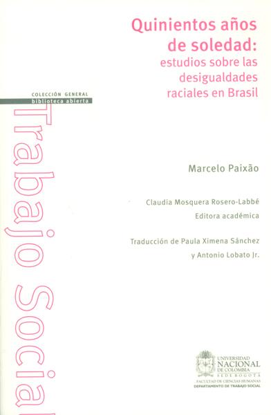 Quinientos años de soledad: estudios sobre las desigualdades raciales en Brasil