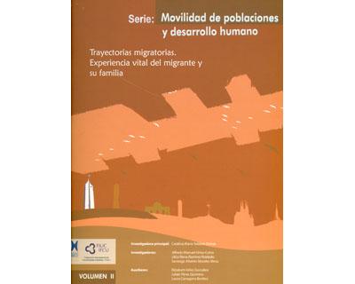 Trayectorias migratorias. Experiencia vital del migrante y su familia. Volumen II