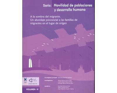 A la sombra del migrante. Un abordaje psicosocial a las familias de migrantes en el lugar de origen. Volumen IV