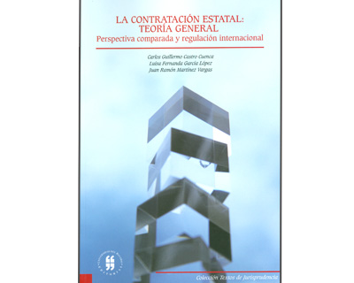 La contratación estatal: teoría general. Perspectiva comparada y regulación internacional