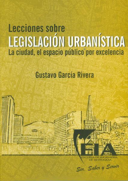 Lecciones sobre legislación urbanística. La ciudad, el espacio público por excelencia