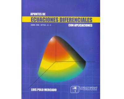 Apuntes de ecuaciones diferenciales. Con aplicaciones