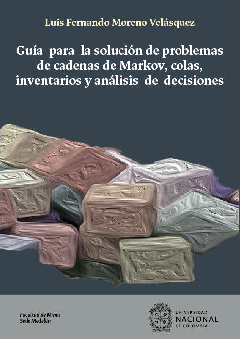 Guía para la solución de problemas de cadenas de Markov, colas, inventarios y análisis de decisiones