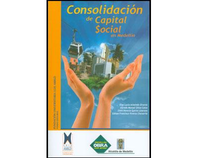 Consolidación de capital social en Medellín. Un proceso en el marco de los enfoques de desarrollo humano y responsabilidad social