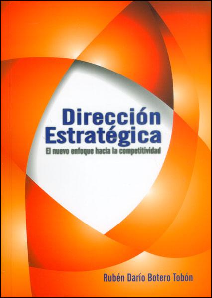 Dirección estratégica. El nuevo enfoque hacia la oportunidad competitiva
