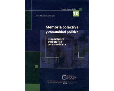 Memoria colectiva y comunidad política. Propedéutica etnográfica constructivista