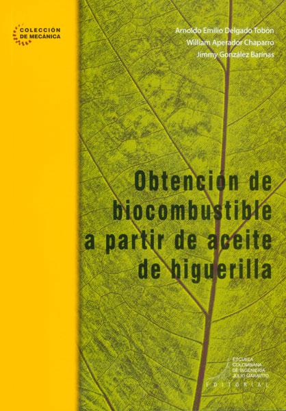 Obtención de biocombustible a partir de aceite de higuerilla