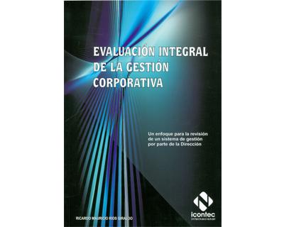 Portada de la publicación Evaluación integral de la gestión corporativa. Un enfoque para la revisión de un sistema de gestión por parte de la dirección