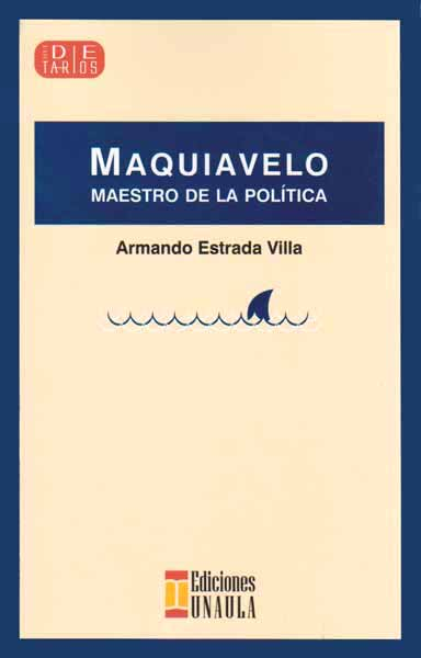 Maquiavelo. Maestro de la política