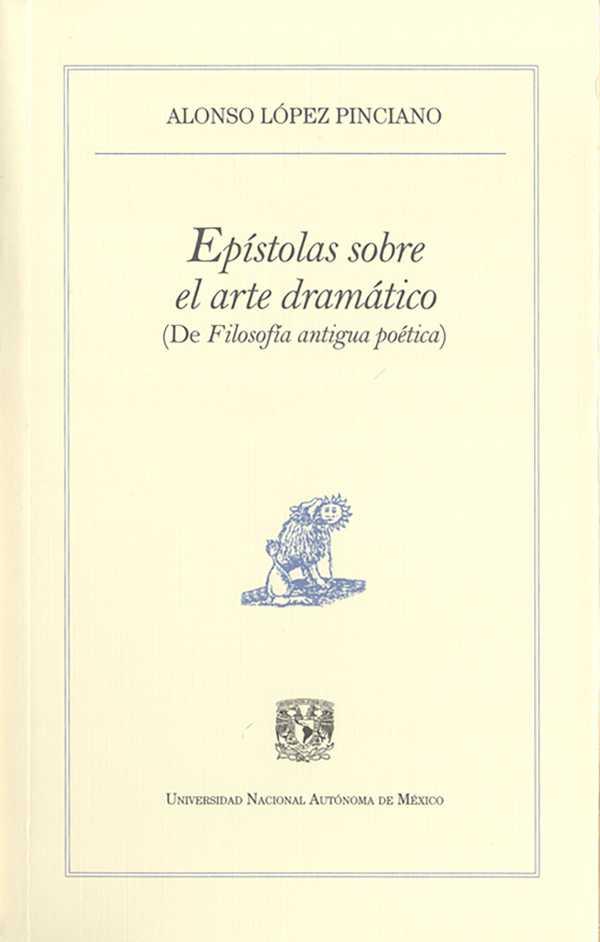 Epístolas sobre el arte dramático. De filosofía antigua poética