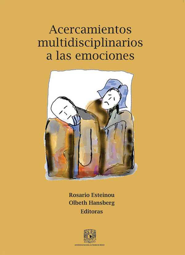 Acercamientos multidisciplinarios a las emociones
