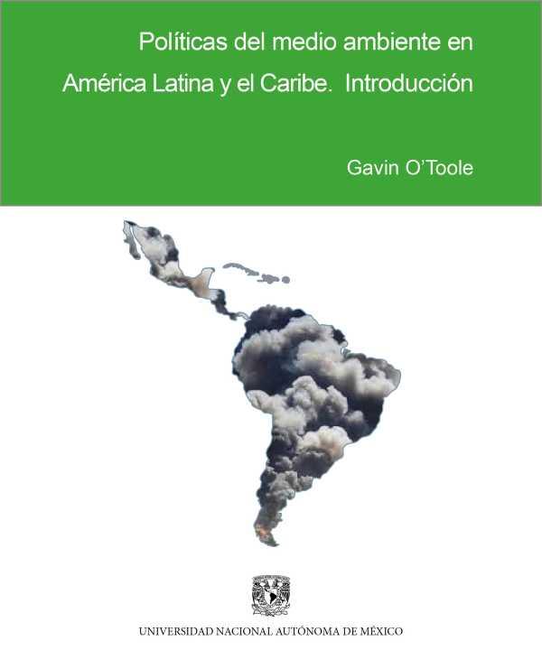 Políticas del medio ambiente en América Latina y el Caribe. Introducción