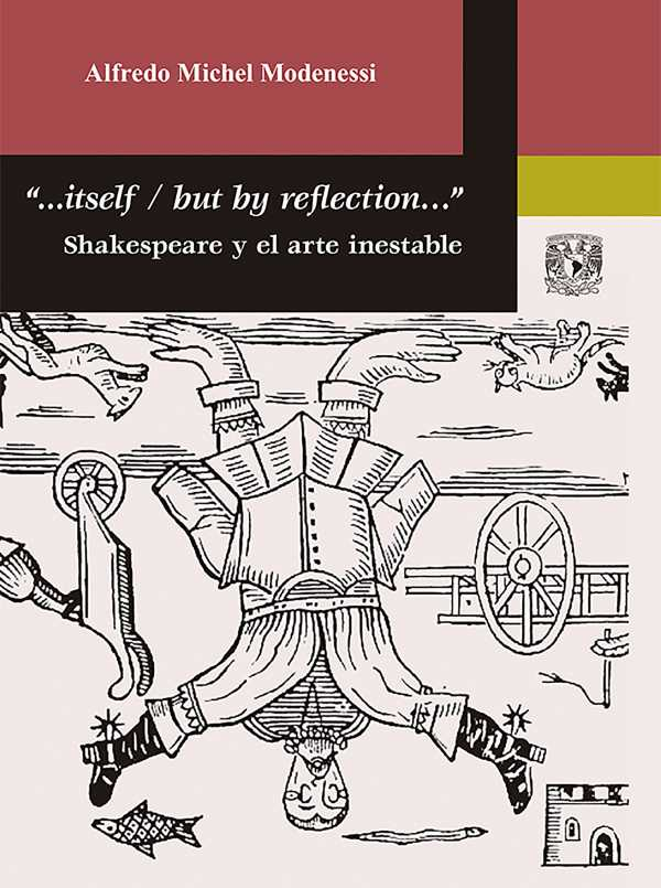 """...Itself / But by reflection?"" Shakespeare y el arte inestable"