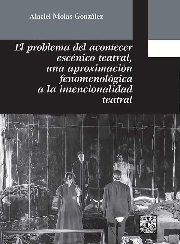 El problema del acontecer escénico teatral. Una aproximación fenomenológica a la intencionalidad teatral