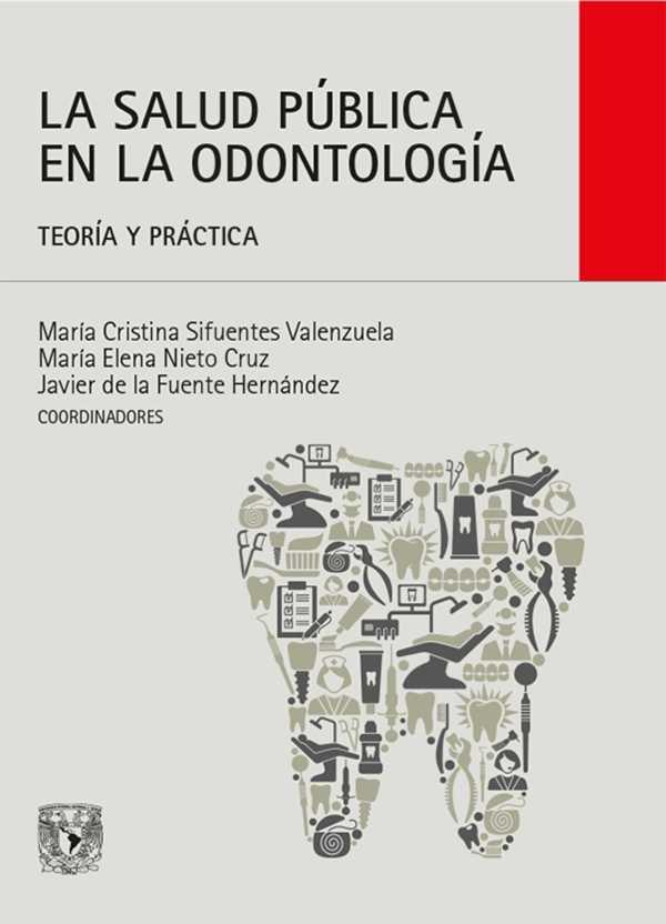 La salud pública en la odontología. Teoría y práctica