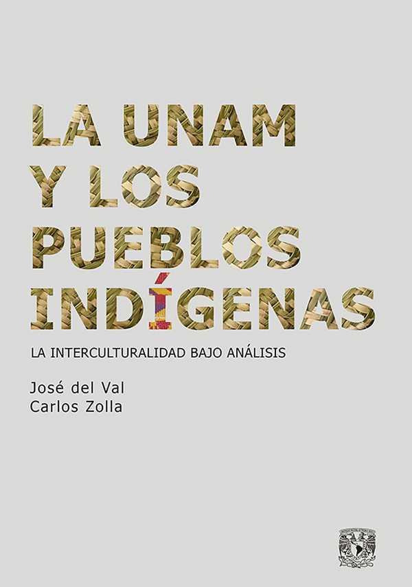 La UNAM y los pueblos indígenas. La interculturalidad bajo análisis