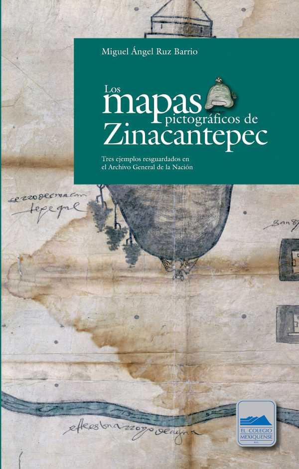 Los mapas pictográficos de Zinacantepec. Tres ejemplos resguardados en el Archivo General de la Nación