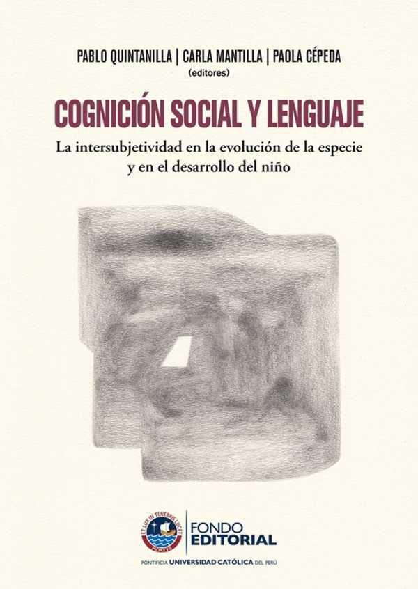 Cognición social y lenguaje. La intersubjetividad en la evolución de la especie y en el desarrollo del niño