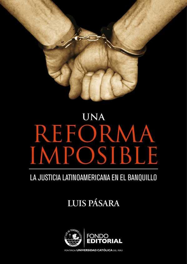 Una reforma imposible. La justicia latinoamericana en el banquillo