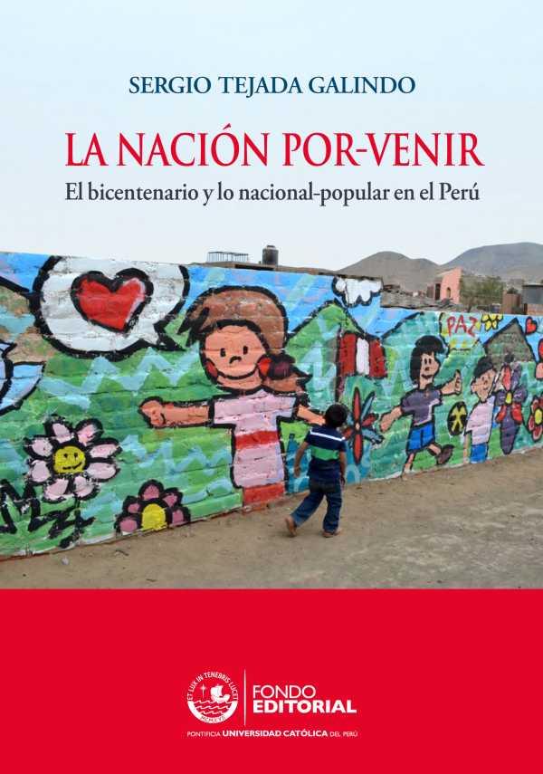 La nación por-venir. El bicentenario y lo nacional-popular en el Perú