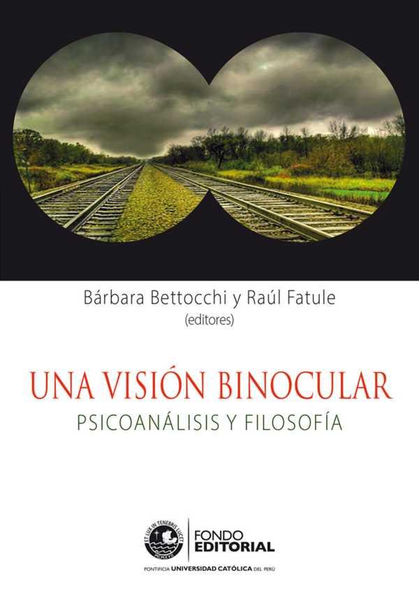 Una visión binocular. Psicoanálisis y filosofía