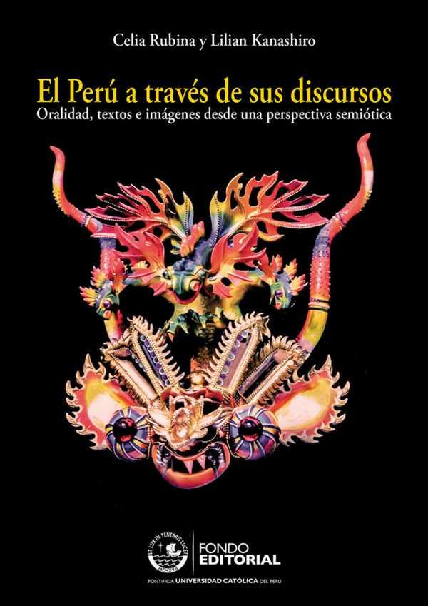 El Perú a través de sus discursos. Oralidad, textos e imágenes desde una perspectiva semiótica