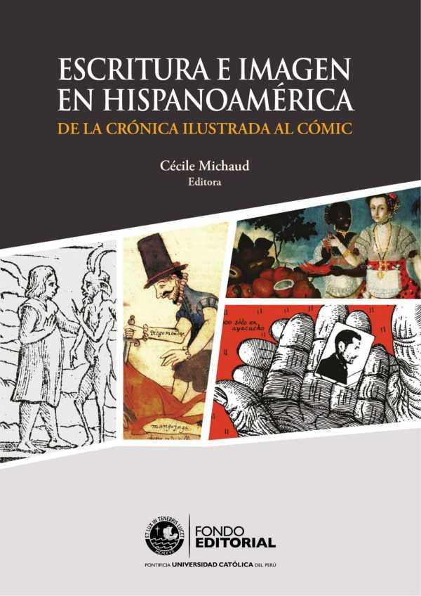 Escritura e imagen en Hispanoamérica. De la crónica ilustrada al cómic