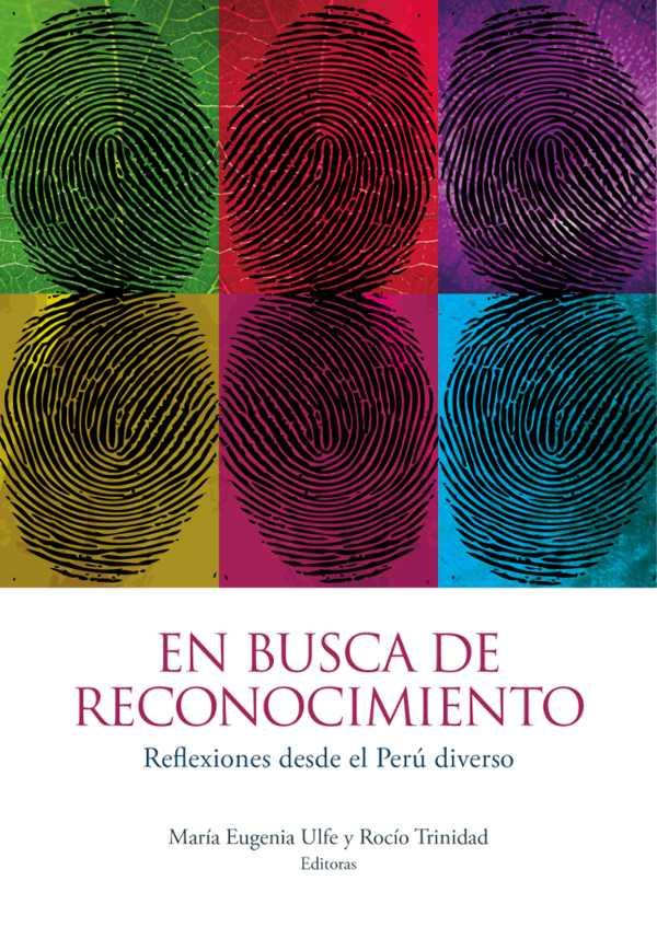 En busca de reconocimiento. Reflexiones desde el Perú diverso