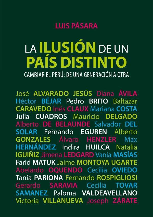 La ilusión de un país distinto. Cambiar el Perú de una generación a otra